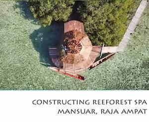 Porfolio Vertical Constructing Reeforest Spa Mansuar, Raja Ampat