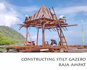 Portfolio Horizontal Constructing Stilt Gazebo Raja Ampat